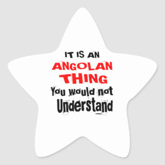 IT IS ANGOLAN THING DESIGNS STAR STICKER