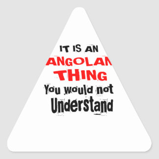 IT IS ANGOLAN THING DESIGNS TRIANGLE STICKER