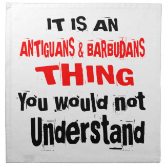 IT IS ANTIGUANS & BARBUDANS THING DESIGNS NAPKIN