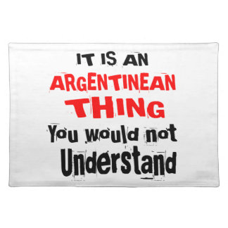 IT IS ARGENTINEAN THING DESIGNS PLACEMAT