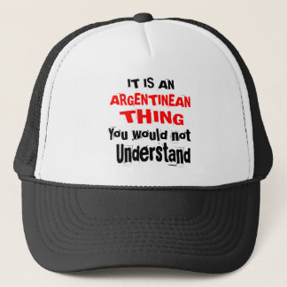 IT IS ARGENTINEAN THING DESIGNS TRUCKER HAT