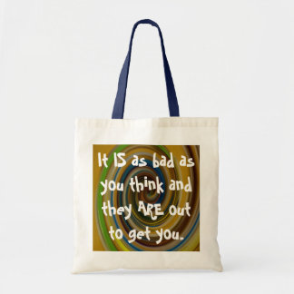 It IS as bad as you think Tote Bag