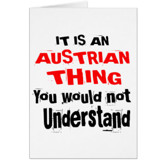 IT IS AUSTRIAN THING DESIGNS CARD