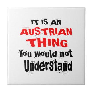 IT IS AUSTRIAN THING DESIGNS CERAMIC TILE