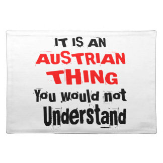 IT IS AUSTRIAN THING DESIGNS PLACEMAT
