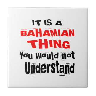 IT IS BAHAMIAN THING DESIGNS TILE