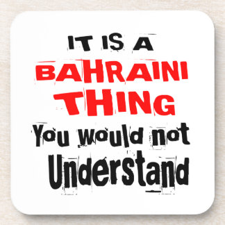 IT IS BAHRAINI THING DESIGNS COASTER