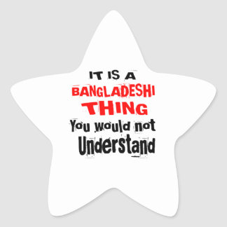 IT IS BANGLADESHI THING DESIGNS STAR STICKER