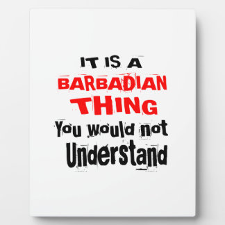 IT IS BARBADIAN THING DESIGNS PLAQUE