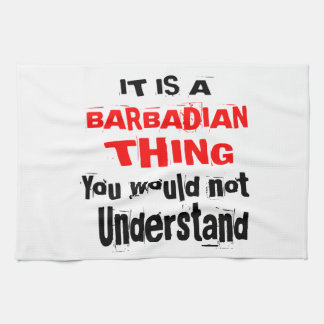 IT IS BARBADIAN THING DESIGNS TEA TOWEL