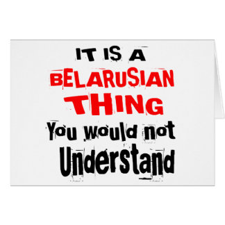 IT IS BELARUSIAN THING DESIGNS CARD