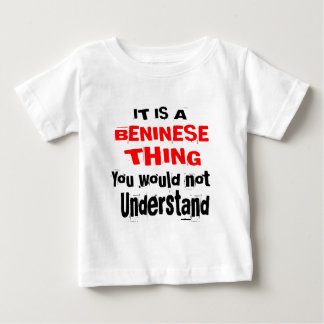IT IS BENINESE THING DESIGNS BABY T-Shirt