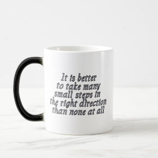 It is better to take many small steps... magic mug