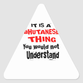 IT IS BHUTANESE THING DESIGNS TRIANGLE STICKER