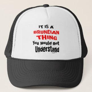 IT IS BRUNEIAN THING DESIGNS TRUCKER HAT