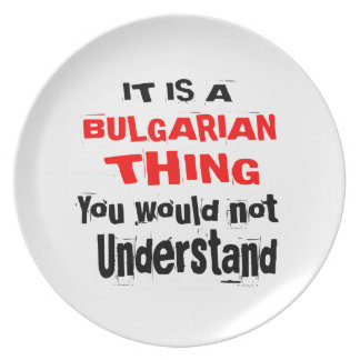 IT IS BULGARIAN THING DESIGNS PLATE