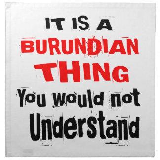IT IS BURUNDIAN THING DESIGNS NAPKIN