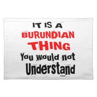 IT IS BURUNDIAN THING DESIGNS PLACEMAT
