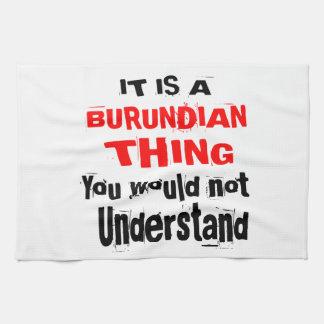 IT IS BURUNDIAN THING DESIGNS TEA TOWEL