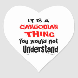 IT IS CAMBODIAN THING DESIGNS HEART STICKER