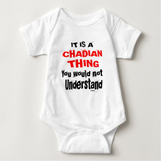IT IS CHADIAN THING DESIGNS BABY BODYSUIT