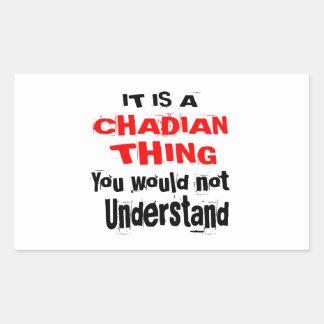 IT IS CHADIAN THING DESIGNS RECTANGULAR STICKER