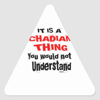 IT IS CHADIAN THING DESIGNS TRIANGLE STICKER