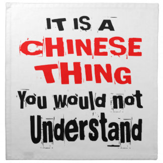 IT IS CHINESE THING DESIGNS NAPKIN