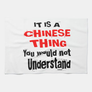 IT IS CHINESE THING DESIGNS TEA TOWEL