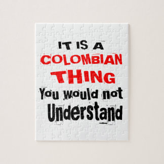 IT IS COLOMBIAN THING DESIGNS JIGSAW PUZZLE