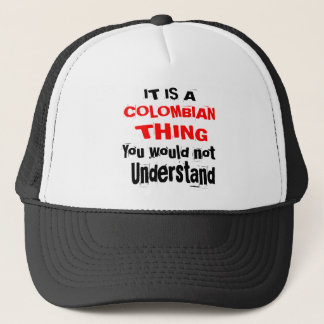 IT IS COLOMBIAN THING DESIGNS TRUCKER HAT
