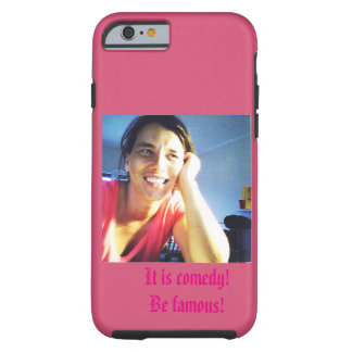 It is comedy! tough iPhone 6 case