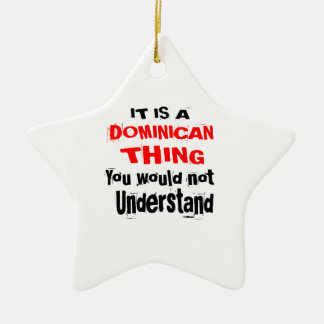 IT IS DOMINICAN THING DESIGNS CERAMIC ORNAMENT