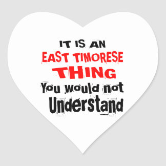 IT IS EAST TIMORESE THING DESIGNS HEART STICKER