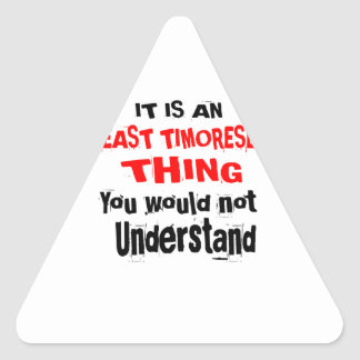 IT IS EAST TIMORESE THING DESIGNS TRIANGLE STICKER