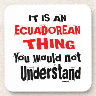 IT IS ECUADOREAN THING DESIGNS COASTER