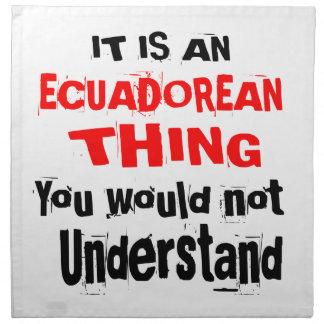 IT IS ECUADOREAN THING DESIGNS NAPKIN
