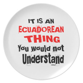 IT IS ECUADOREAN THING DESIGNS PLATE