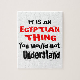 IT IS EGYPTIAN THING DESIGNS JIGSAW PUZZLE