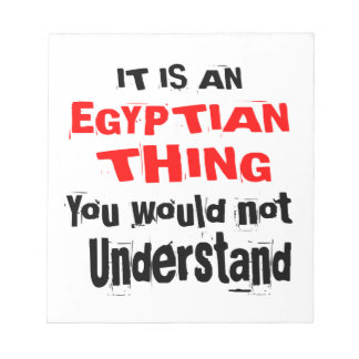 IT IS EGYPTIAN THING DESIGNS NOTEPAD
