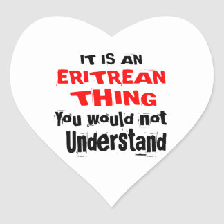 IT IS ERITREAN THING DESIGNS HEART STICKER