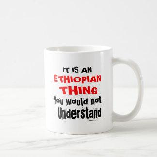 IT IS ETHIOPIAN THING DESIGNS COFFEE MUG