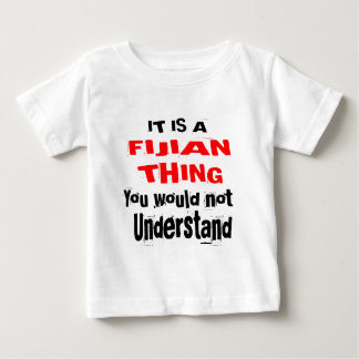 IT IS FIJIAN THING DESIGNS BABY T-Shirt