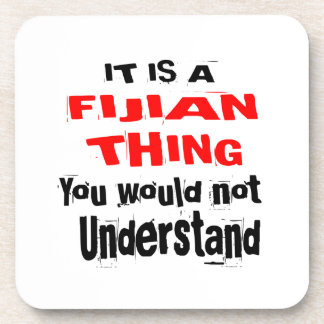 IT IS FIJIAN THING DESIGNS COASTER