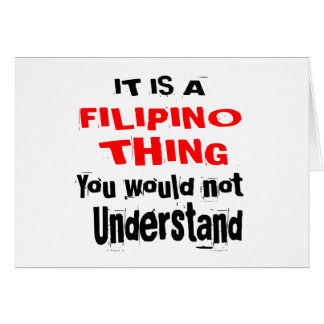 IT IS FILIPINO THING DESIGNS CARD