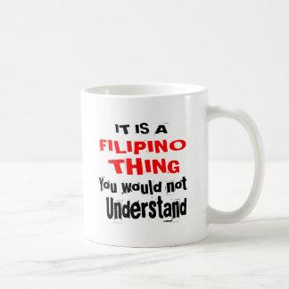 IT IS FILIPINO THING DESIGNS COFFEE MUG