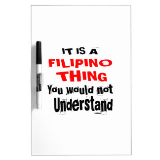 IT IS FILIPINO THING DESIGNS DRY ERASE BOARD