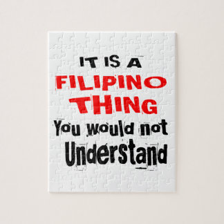 IT IS FILIPINO THING DESIGNS JIGSAW PUZZLE