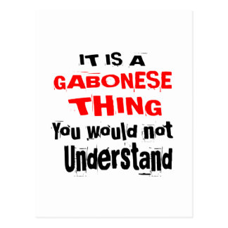 IT IS GABONESE THING DESIGNS POSTCARD