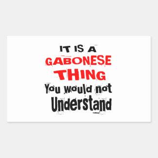 IT IS GABONESE THING DESIGNS RECTANGULAR STICKER